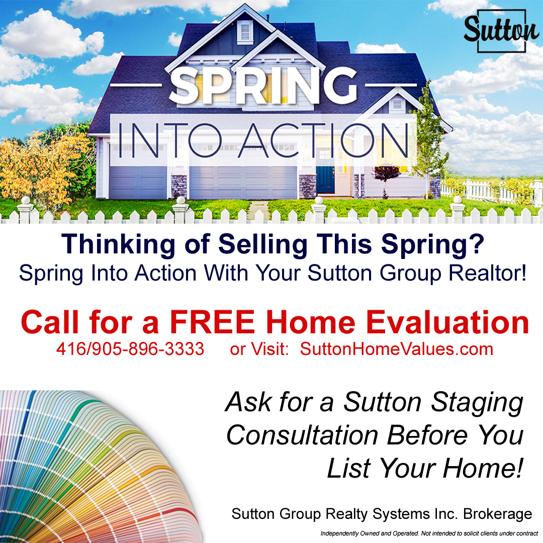 Spring Into Action! Call Sutton For A FREE Home Evaluation!